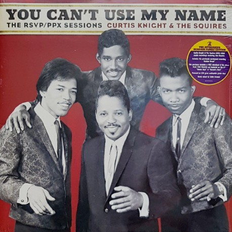 Curtis Knight & The Squires – You Can't Use My Name - The RSVP - PPX Sessions