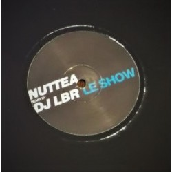 Nuttea ‎– Le Show - Remix by Dj LBR - Maxi Vinyl 12 inches