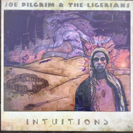 Joe Pilgrim & The Ligerians – Intuitions - LP Vinyl Album + Free Download MP3 Code