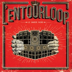 L'Entourloop ‎– Le Savoir Faire - Double LP Vinyl Album + Free Download MP3 Code