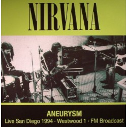 Nirvana – Aneurysm - Live San Diego 1994 · Westwood 1 · FM Broadcast - LP Vinyl Album