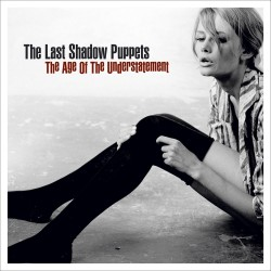 The Last Shadow Puppets ‎– The Age Of The Understatement - LP Vinyl Album