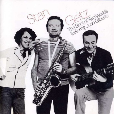 Stan Getz Featuring Joao Gilberto – The Best Of Two Worlds - LP Vinyl Album