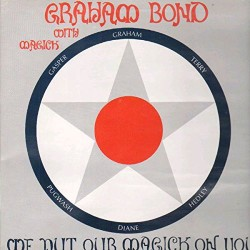 Graham Bond With Magick ‎– We Put Our Magick On You - LP Vinyl Album Gatefold