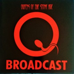 Queens Of The Stone Age ‎– Broadcast - LP Vinyl Album