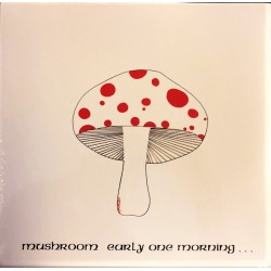 Mushroom ‎– Early One Morning - LP Vinyl Album