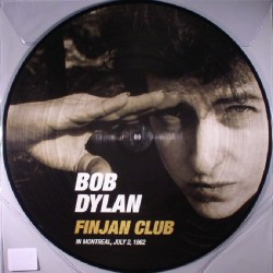 Bob Dylan - Finjan Club In Montreal, July 2, 1962 - LP Vinyl Album - Picture Disc