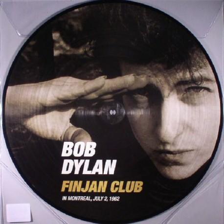Bob Dylan - Finjan Club In Montreal, July 2, 1962 - LP Vinyl Album - Picture Disc
