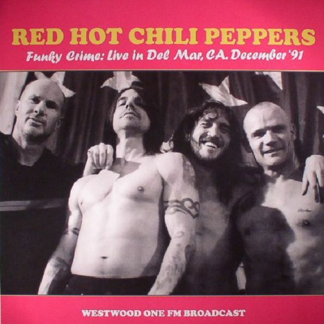 Red Hot Chili Peppers ‎– Funky Crime - Live In Del Mar - LP Vinyl Album