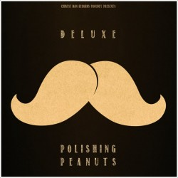 Deluxe ‎– Polishing Peanuts - Maxi Vinyl 12 inches