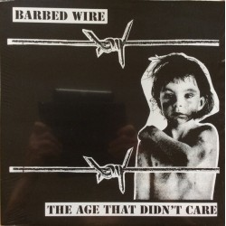 Barbed Wire  ‎– The Age That Didn't Care - LP Vinyl Album