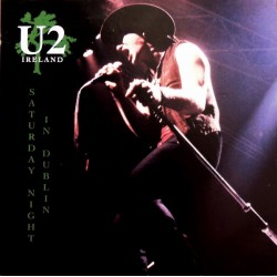 U2 ‎– Saturday Night In Dublin - LP Vinyl Album