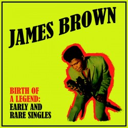 James Brown ‎– Birth Of A Legend: Early And Rare Singles - LP Vinyl Album