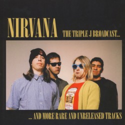 Nirvana ‎– The Triple J Broadcast... And More Rare And Unreleased Tracks - LP Vinyl Album