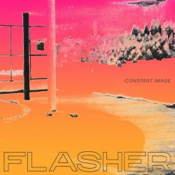 Flasher – Constant Image - LP Vinyl Album - Coloured Clear