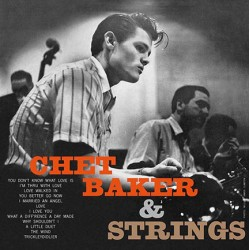Chet Baker ‎– Chet Baker & Strings - LP Vinyl Album - Limited Edition