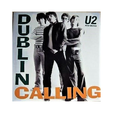 U2 – Dublin Calling - First Demos - LP Vinyl Album Coloured
