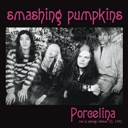 Smashing Pumpkins ‎– Porcelina - Live In Chicago October 23, 1995 - Double LP Vinyl Album