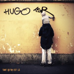 Hugo TSR ‎– Tant Qu'on Est Là - LP Vinyl Album
