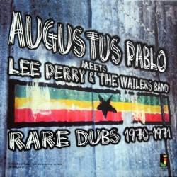 Augustus Pablo Meets Lee Perry & The Wailers Band – Rare Dubs 1970-1971 - LP Vinyl Album