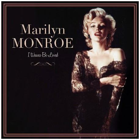 Marilyn Monroe ‎– I Wanna Be Loved - LP Vinyl Album