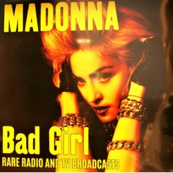 Madonna ‎– Bad Girl - Rare Radio & TV Broadcasts - LP Vinyl Album Limited Edition