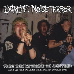 Extreme Noise Terror ‎– From One Extreme To Another - Live At The Fulham Greyhound London 1989 - LP Vinyl Album