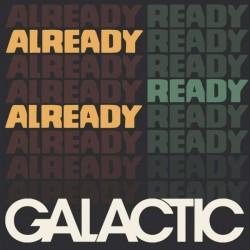 Galactic – Already Ready Already - LP Vinyl Album + MP3 Code