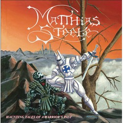 Matthias Steele – Haunting Tales Of A Warrior's Past - Double LP Vinyl Album