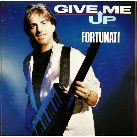 Michael Fortunati – Give Me Up - Maxi Vinyl 12 inches
