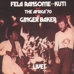 Fela Ransome-Kuti And The Africa 70 With Ginger Baker – Live! - LP Vinyl Album